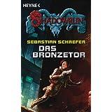 "Das Bronzetor: Shadowrun-Romanvon ""Sebastian Schaefer"""