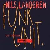 echange, troc Nils Landgren Funk Unit - Live in Stockholm