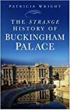 The Strange History of Buckingham Palace (0750948035) by Wright, Patricia