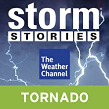 Storm Stories: Chasing Danger Radio/TV Program  Narrated by Jim Cantore