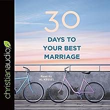 30 Days to Your Best Marriage | Livre audio Auteur(s) :  B&H Editorial Staff Narrateur(s) : Al Kessel