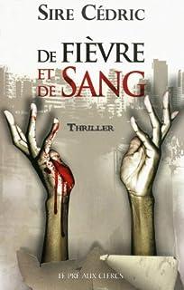 De fièvre et de sang, Sire Cédric