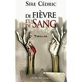 De fi�vre et de sangpar Sire C�dric
