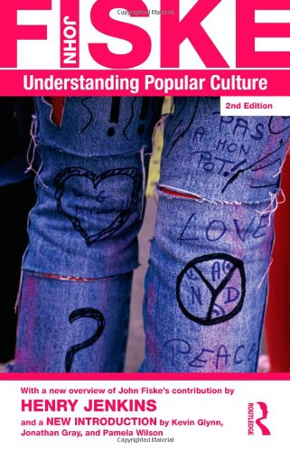 The John Fiske Collection: Understanding Popular Culture