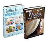 """(2 Book Bundle) """"Knitting Patterns For Babies"""" & """"How to Knit Hats: The Easy Way"""""""