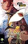 Le Grand Blanc: une histoire pour les...