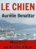 LE CHIEN: Meurtres sur la C�te d'Azur
