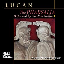 The Pharsalia Audiobook by  Lucan Narrated by Charlton Griffin