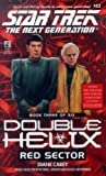 Red Sector: Double Helix #3 (Star Trek: The Next Generation Book 53)
