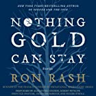 Nothing Gold Can Stay: Stories Audiobook by Ron Rash Narrated by Alexander Cendese, Robert Petkoff, Prentice Onayemi, Christian Baskous, Phoebe Strole