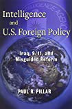 img - for Intelligence and U.S. Foreign Policy: Iraq, 9/11, and Misguided Reform book / textbook / text book