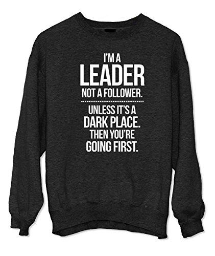 I'm A Leader Not A Follower Motivazionale Text Citazione Felpa Nero Small