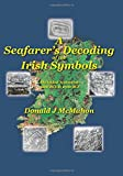img - for A Seafarer's Decoding of the Irish Symbols: The Oldest Testament: 3200 BCE to 2500 BCE book / textbook / text book