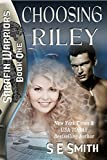 Choosing Riley (Sarafin Warriors Book 1)