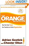 The Orange Revolution: How One Great Team Can Transform an Entire Organization