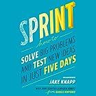 Sprint: How to solve big problems and test new ideas in just five days Hörbuch von Jake Knapp, John Zeratsky, Braden Kowitz Gesprochen von: Dan Bittner