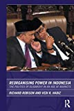 img - for Reorganising Power in Indonesia: The Politics of Oligarchy in an Age of Markets (Routledge/City University of Hong Kong Southeast Asia Series) book / textbook / text book