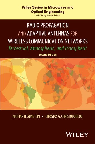 Radio Propagation And Adaptive Antennas For Wireless Communication Networks (Wiley Series In Microwave And Optical Engineering)