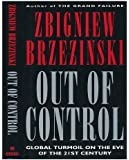 Out of Control: Global Turmoil on the Eve of the Twenty First Century