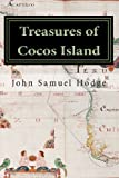 Mr. John Samuel Hodge Sr. Treasures of Cocos Island: