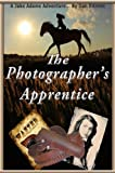 The Photographers Apprentice: A Jake Adams Adventure