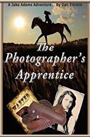 The Photographer's Apprentice: A Jake Adams Adventure