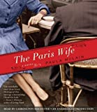 The Paris Wife: A Novel By Paula McLain(A)/Carrington MacDuffie(N) [Audiobook] -Random House Audio-