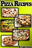 Pizza Cookbook: Easy Pizza Recipes To Impress Your Family and Friends (English Edition)