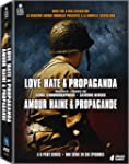 Love, Hate & Propaganda / Amour, hain...