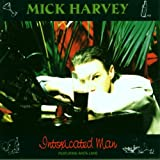 Intoxicated Manby Mick Harvey