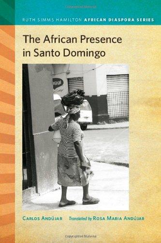 The African Presence in Santo Domingo (Ruth Simms Hamilton African Diaspora)