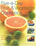 Five-a-Day Fruit & Vegetable Cookbook (0754813223) by Whiteman, Kate