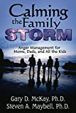 Calming the Family Storm: Anger Management for Moms, Dads, and All the Kids