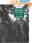 Americans and their Forests: A Histor...