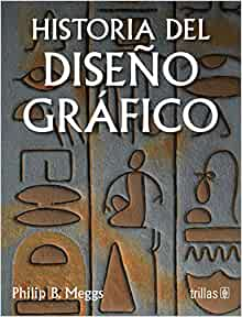 Historia del diseno grafico / A History of Graphic Design (Spanish