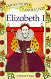 Elizabeth I (Famous People, Famous Lives) (0749624159) by Castor, Harriet