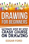 Drawing For Beginners: Ultimate Step…