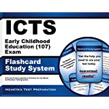 ICTS Early Childhood Education (107) Exam Flashcard Study System: ICTS Test Practice Questions & Review for the Illinois Certification Testing System ~ ICTS Exam Secrets Test...