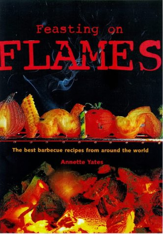 Feasting on Flames: Barbecue Recipes for the Great Outdoors