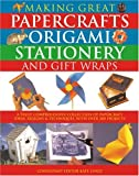 img - for Making Great Papercrafts, Origami, Stationery and Gift Wraps book / textbook / text book