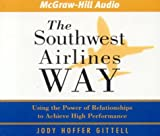 Jody Hoffer Gittell The Southwest Airlines Way: The Power of Relationships for Superior Performance