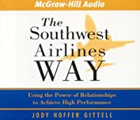 The Southwest Airlines Way: Using the Power of Relationships to Achieve High Performance ebook download
