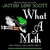What a Meth: Gotcha Detective Agency Series, Book 4 | Jamie Lee Scott