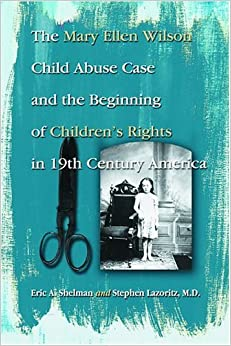 mary ellen s story childhood abuse Mary ellen was born march,  the story of mary ellen wilson  the mary ellen wilson child abuse case and the beginning of children's rights in 19th century.