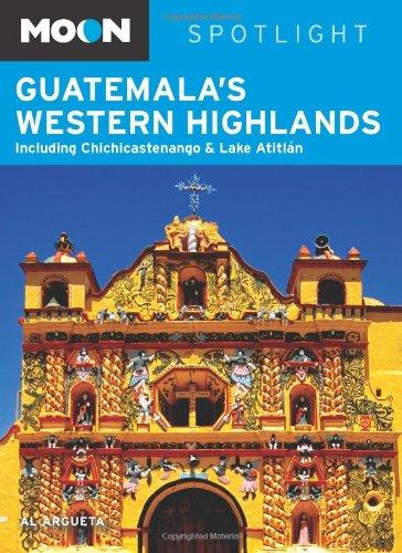 Moon Handbook Guatemala's Western Highlands