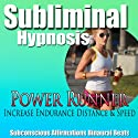 Power Runner Subliminal Hypnosis: Distance Running & Increase Workout Stamina, Subconscious Affirmations, Binaural Beats, Self-Help  by Subliminal Hypnosis Narrated by Joel Thielke