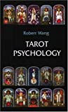 Tarot Psychology (Jungian Tarot Trilogy)