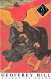 Collected Poems (Penguin International Poets) (014058630X) by Hill, Geoffrey
