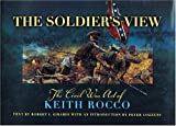 img - for The Soldier's View: The Civil War Art of Keith Rocco book / textbook / text book