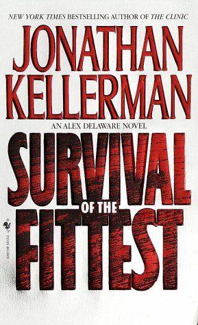 Survival of the Fittest: An Alex Delaware Novel, JONATHAN KELLERMAN